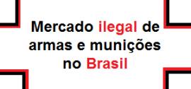Mercado ilegal de armas e munições no Brasil